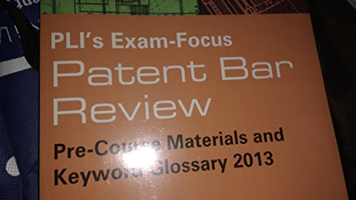 PLI's Exam Focus Patent Bar Review Study Guide 2013 3 ring binder - Bar Iii Ring