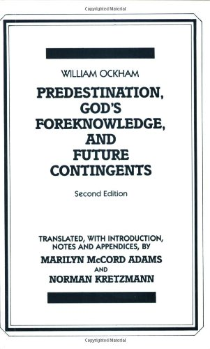 Predestination, God's Foreknowledge, And Future Contingents (Hackett Classics) by Brand: Hackett Pub Co