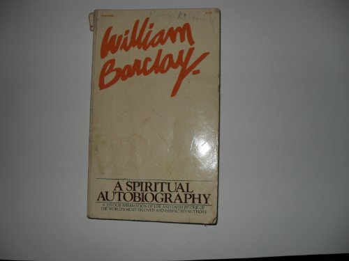 William Barclay: A Spiritual Autobiography from William B. Eerdmans Publishing Company