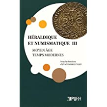 Héraldique et numismatique : Tome 3, Moyen Age - Temps modernes