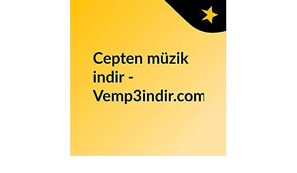 Cepten Muzik Indir Vemp3indir Com Bedava Mp3 Indir Amazon Com
