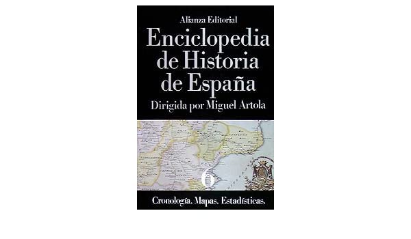 Enciclopedia de Historia de España VI Cronología. Mapas. Estadísticas: 6 Alianza Diccionarios Ad: Amazon.es: Artola, Miguel: Libros