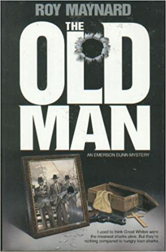 The Old Man: An Emerson Dunn Mystery