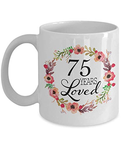 75th Birthday Gifts for Women - Gift for 75 Year Old Female - 75 Years Loved Since 1944 - White Coffee Mug for Wife Mom Nana Grandma Her