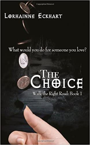 Book The Choice (Walk the Right Road Series, Book 1)