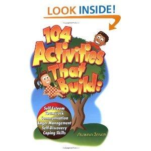 104Activities ThatBuild: Self-EsteemTeamworkCommunication, Anger Management, Self-Discovery, Coping Skills [