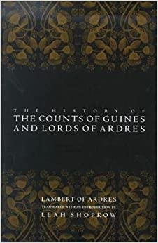 Book The History of the Counts of Guines and Lords of Ardres (The Middle Ages Series)
