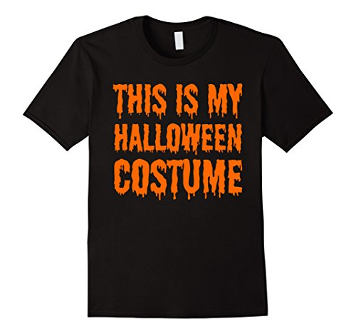 Men's This is my Halloween Costume - Funny Trending Tshirt XL Black (Is Halloween Costumes)