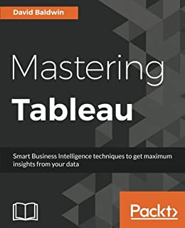 Amazon learning tableau 10 second edition business mastering tableau smart business intelligence techniques to get maximum insights from your data fandeluxe