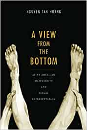 A View from the Bottom: Asian American Masculinity and