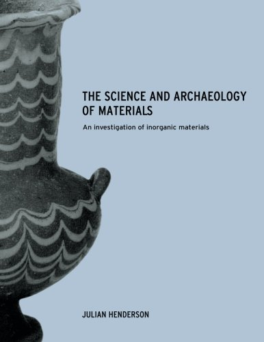 The Science and Archaeology of Materials: An Investigation of Inorganic Materials
