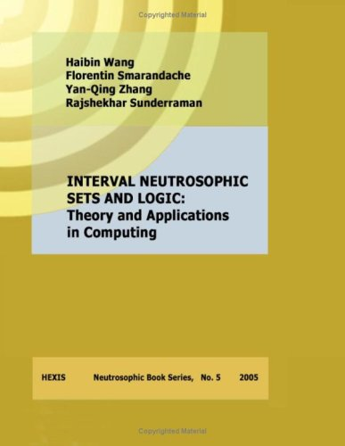 Interval Neutrosophic Sets and Logic: Theory and Applications in Computing