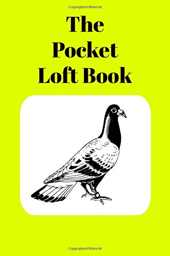 The Pocket Loft Book: Racing Pigeon Book With Yellow for sale  Delivered anywhere in Canada