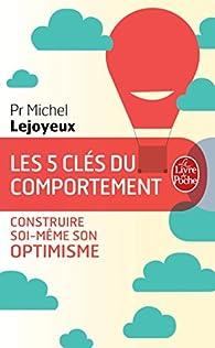 Les 5 clés du comportement : Construire soi-même son optimisme par Michel Lejoyeux