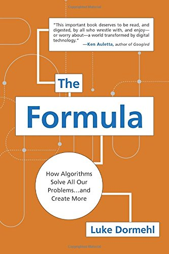 the-formula-how-algorithms-solve-all-our-problems-and-create-more-2