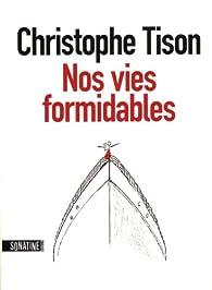 Nos vies formidables par Christophe Tison