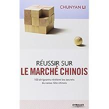 RÉUSSIR SUR LE MARCHÉ CHINOIS