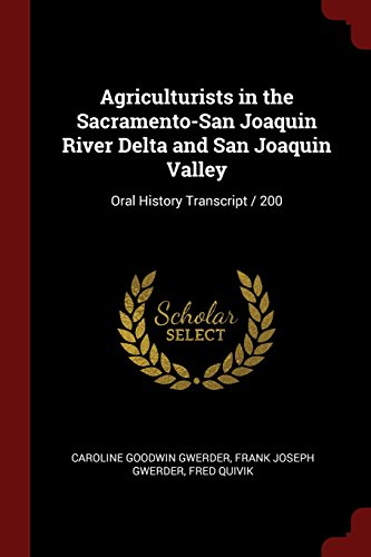 Agriculturists in the Sacramento-San Joaquin River Delta and San Joaquin Valley: Oral History Transcript / 200