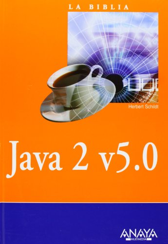 Java 2 V5.0 / The Complete Reference Java J2SE 5 Edition (La Biblia de / The Bible of) (Spanish Edition) by Anaya Multimedia-Anaya Interactiva