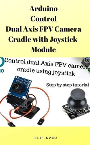 Arduino Control Dual Axis FPV Camera Cradle with Joystick  Module
