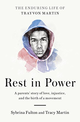 Rest in Power: The Enduring Life of Trayvon Martin cover