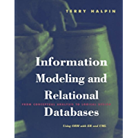 Information Modeling and Relational Databases: From Conceptual Analysis to Logical Design (The Morgan Kaufmann Series in…