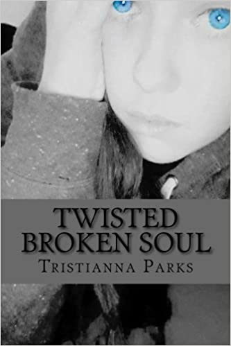 Amazoncom Twisted Broken Soul A Collection Of Poems