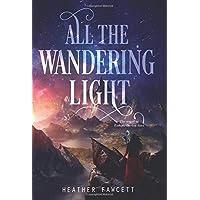 All the Wandering Light (Even the Darkest Stars)