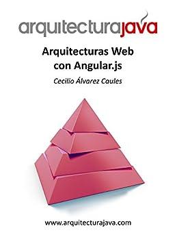 Arquitecturas Web con Angular.js de [Caules, Cecilio Álvarez]