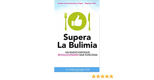 Supera La Bulimia: Un Nuevo Enfoque Revolucionario Que Funciona (Spanish Edition) - Kindle edition by Ali Kerr, Richard Kerr.