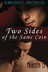 The Blake/Dusty Chronicles: Two Sides of the Same Coin (Volume 1) Paperback