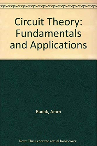 Circuit Theory Fundamentals and Applications