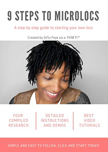 9 STEPS TO MICROLOCS: A step by step manual to start your own locs