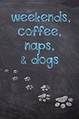 weekends coffee naps dogs dog wisdom quote planner
