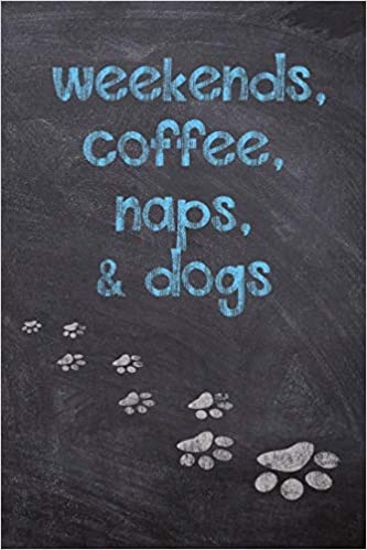 buy weekends coffee naps dogs dog wisdom quote planner