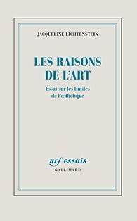 Les raisons de l'art. Essai sur les théories de la peinture par Jacqueline Lichtenstein