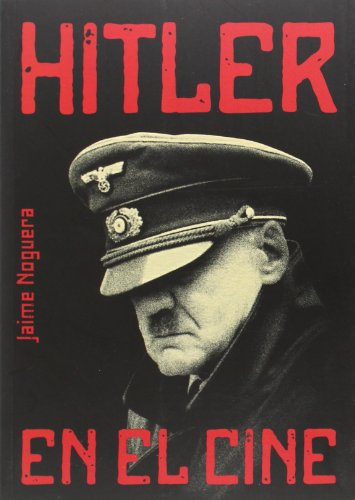 Descargar Libro Hitler En El Cine Jaime Noguera Martín