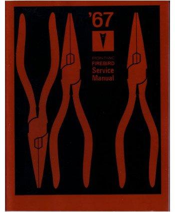 1967 PONTIAC FIREBIRD Shop Service Repair Manual Book