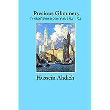 Precious Glimmers: The Bahá'í Faith in New York, 1892 - 1932