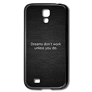 Galaxy S4 Cases Dreams Dont Work Design Hard Back Cover Cases Desgined By RRG2G