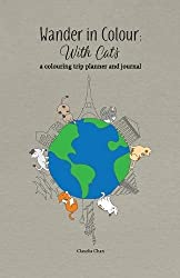 Wander in Colour: With Cats - A Colouring Trip Planner and Journal