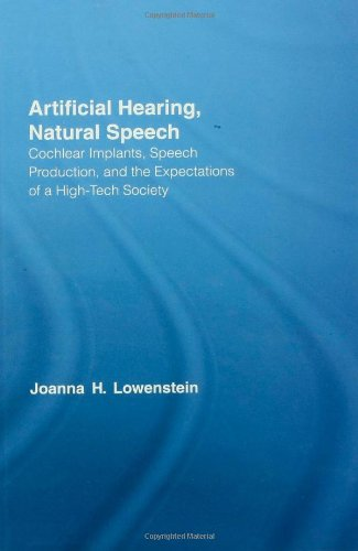 Artificial Hearing, Natural Speech: Cochlear Implants, Speech Production, and the Expectations of a High-Tech Society (O