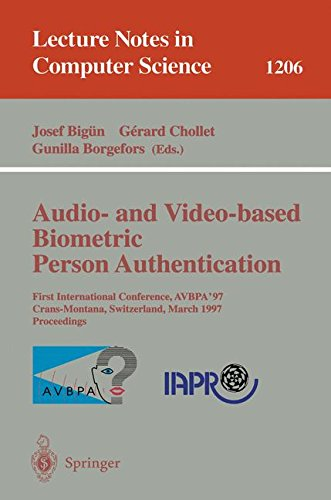 Audio- and Video-based Biometric Person Authentication: First International Conference, AVBPA '97, Crans-Montana, Switzerland, March 12 - 14, 1997, Proceedings (Lecture Notes in Computer Science) by Springer