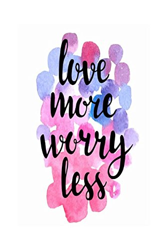 Love More Worry Less: Blank Journals Portable ebook