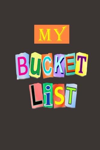 My Bucket List: A Journal