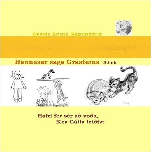 Hannesar saga Grásteins, 3. bók: Hafri fer sér að voða, Elra Gúlla leiðist (Icelandic Edition) by Guðrún Kristín Magnúsdóttir (2010-09-23)