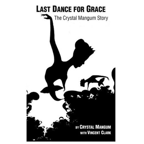 The Last Dance for Grace:The Crystal Mangum Story