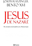 Jesus de Nazaré: da entrada em Jerusalém até a ressurreição