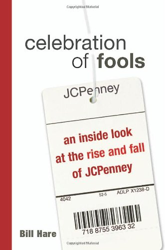 celebration-of-fools-an-inside-look-at-the-rise-and-fall-of-jcpenney