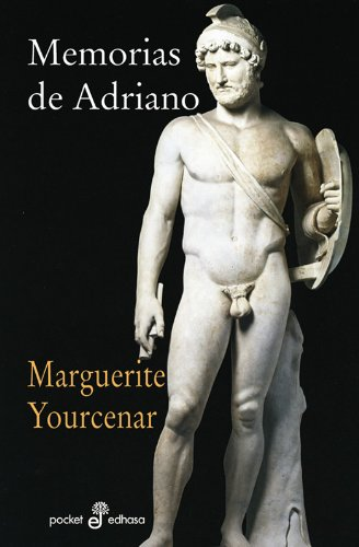 Memorias de Adriano (gl) (bolsillo) (Pocket) Tapa blanda – 30 sep 1999 Marguerite Yourcenar S.A. 8435018393 Biographical